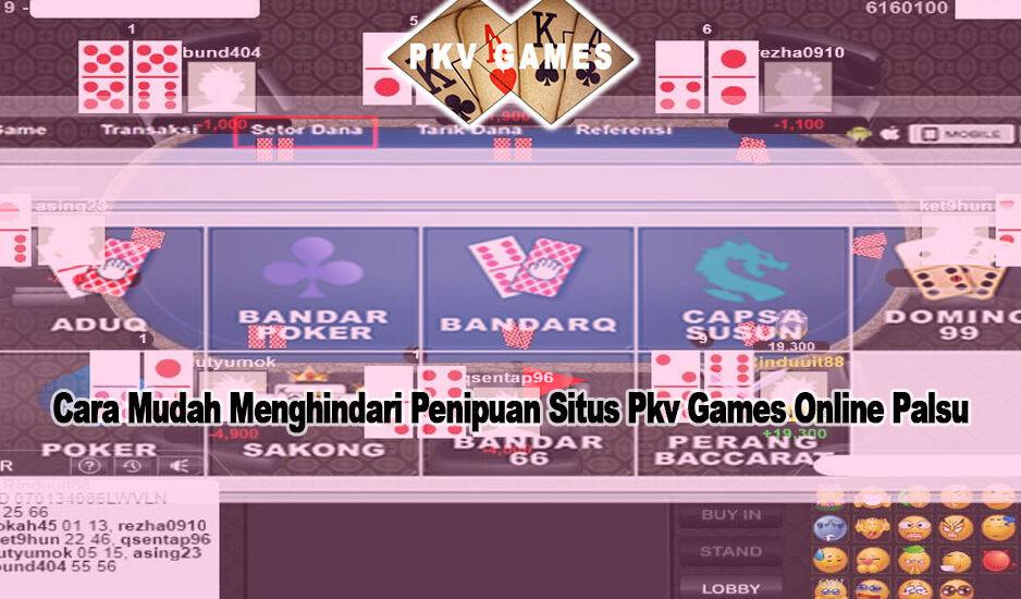 Pkv Games Online Palsu - DOMINOQQ PKV GAMES